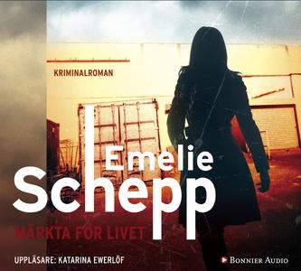 Märkta för livet (ljudbok) av Emelie Schepp