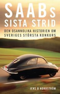 Saabs sista strid : Den osannolika historien om
