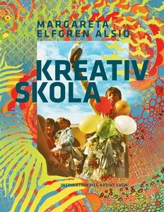Kreativ Skola (e-bok) av Margareta Elfgren Alsi