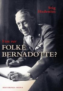 Vem var Folke Bernadotte? (e-bok) av Stig Hadei