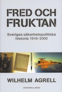 Fred och fruktan : Sveriges säkerhetspolitiska