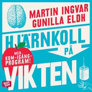 Hjärnkoll på vikten (ljudbok) av Martin Ingvar,