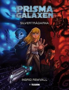 Prismagalaxen 1 - Silvertrådarna (e-bok) av Ing