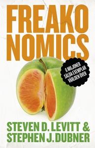 Freakonomics: En vildsint ekonom förklarar det