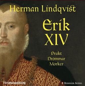 Erik XIV : Prakt. Drömmar. Mörker (ljudbok) av