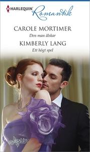 Den man älskar/Ett högt spel (e-bok) av Kimberl