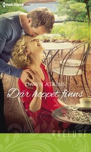 Där hoppet finns (e-bok) av Dawn Atkins