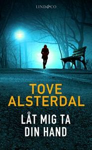 Låt mig ta din hand (e-bok) av Tove Alsterdal