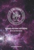 Science fiction i Göteborg : 60 år med Club Cosmos