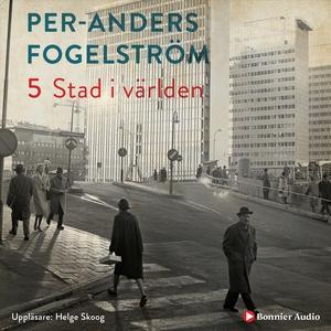 Stad i världen (ljudbok) av Per Anders Fogelstr