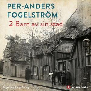 Barn av sin stad (ljudbok) av Per Anders Fogels