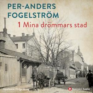 Mina drömmars stad (ljudbok) av Per Anders Foge