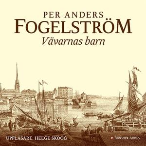Vävarnas barn (ljudbok) av Per Anders Fogelströ