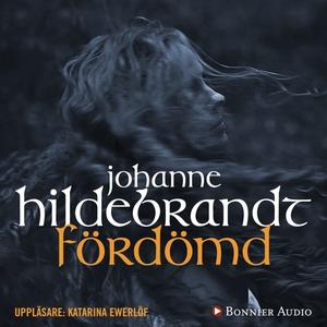 Fördömd (ljudbok) av Johanne Hildebrandt