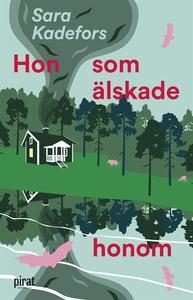 Hon som älskade honom (e-bok) av Sara Kadefors