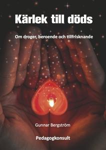 Kärlek till döds (e-bok) av Gunnar Bergström