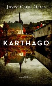 Karthago (e-bok) av Joyce Carol, Joyce Carol Oa