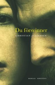 Du försvinner (e-bok) av Christian Jungersen