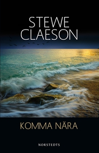 Komma nära (e-bok) av Stewe Claeson