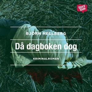 Då dagboken dog (ljudbok) av Björn Hellberg