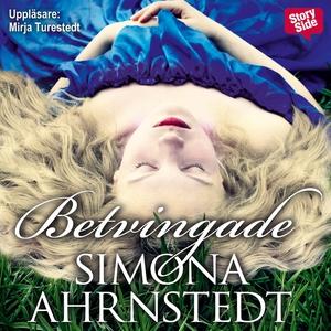 Betvingade (ljudbok) av Simona Ahrnstedt