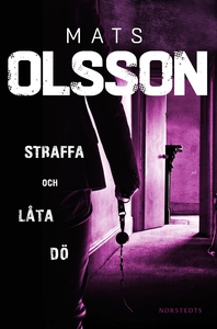Straffa och låta dö (e-bok) av Mats Olsson