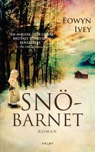 Snöbarnet (e-bok) av Eowyn Ivey