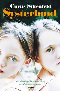 Systerland (e-bok) av Curtis Sittenfeld