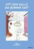 Vitt och kallt, sa Bonnie Katt