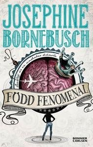 Född fenomenal (e-bok) av Josephine Bornebusch