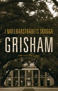 I mullbärsträdets skugga (e-bok) av John Grisha