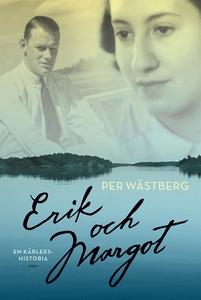 Erik och Margot : En kärlekshistoria (e-bok) av