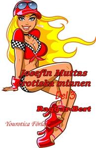 Josefin Muttas erotiska minnen - Del 3 - Raggar