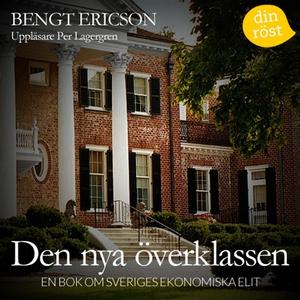 Den nya överklassen (ljudbok) av Bengt Ericson