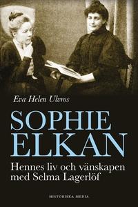 Sophie Elkan: Hennes liv och vänskapen med Selm