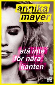 Stå inte för nära kanten (e-bok) av Annika Maye