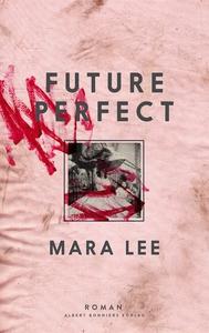 Future perfect (e-bok) av Mara Lee