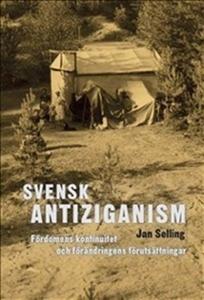 Svensk antiziganism. Fördomens kontinuitet och