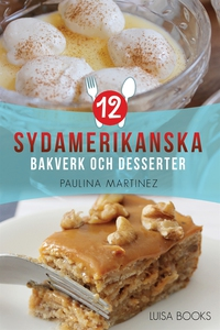12 sydamerikanska bakverk och desserter (e-bok)