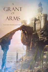 A Grant of Arms (Book #8 in the Sorcerer's Ring