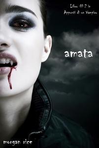 Amata (Libro #2 in Appunti di un Vampiro) (e-bo