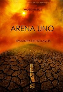 Arena Uno: Tratantes De Esclavos  (Libro #1 De