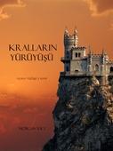 Krallarin YürüyüSü (Felsefe Yüzügü 2. Kitap)