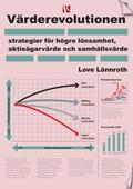 Värderevolutionen : Strategier för högre lönsamhet, aktieägarvärde och samhällsvärde