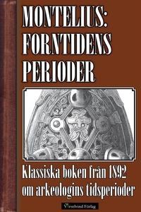 Forntidens perioder (e-bok) av Oscar Montelius