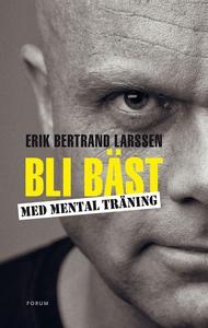 Bli bäst med mental träning (e-bok) av Erik Ber