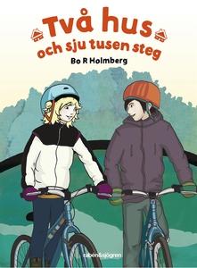 Två hus och sju tusen steg (e-bok) av Bo R Holm