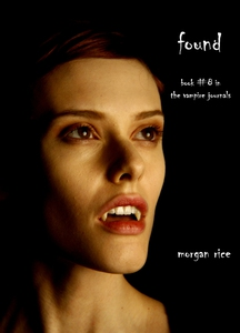Found (Book #8 in the Vampire Journals) (e-bok)
