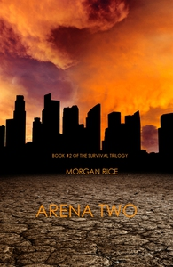 Arena Two (Book #2 of the Survival Trilogy) (e-