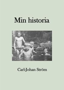 Min historia (e-bok) av Carl-Johan Ström